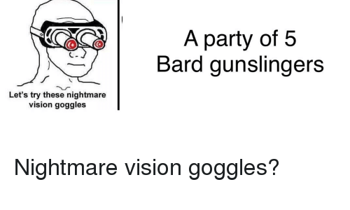 A Party Of5 Bard Gunslingers Let's Try These Nightmare Vision