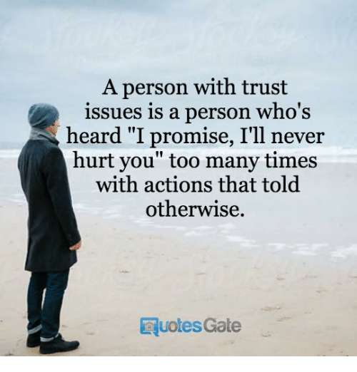 A Person With Trust Is A Person Whos Heard I Promise Ill Never