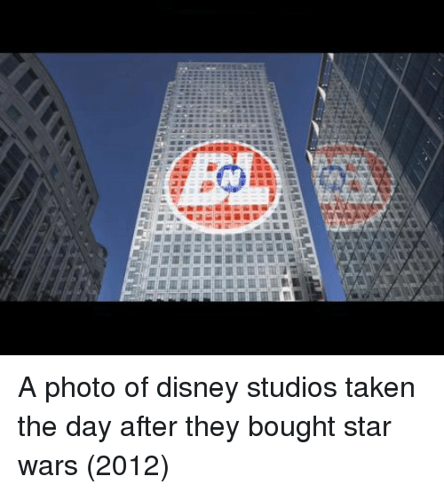 Disney, Star Wars, and Taken: A photo of disney studios taken the day after they bought star wars (2012)