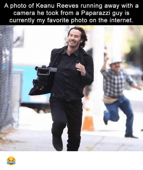 Internet, Memes, and Camera: A photo of Keanu Reeves running away with a  camera he took from a Paparazzi guy IS  currently my favorite photo on the internet. 😂