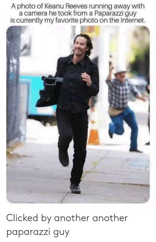 Internet, Camera, and Running: A photo of Keanu Reeves running away with  a camera he took from a Paparazzi guy  is currently my favorite photo on the Internet. Clicked by another another paparazzi guy