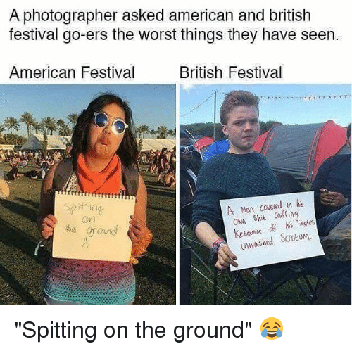 a photographer asked american and british festival go ers the worst 22927285 25 best american and british memes the dumb memes, the memes, and
