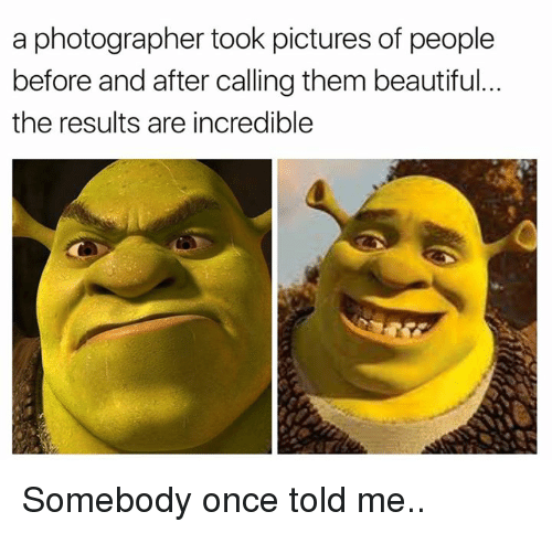 Pictures Of People Before And After Calling Them Beautiful