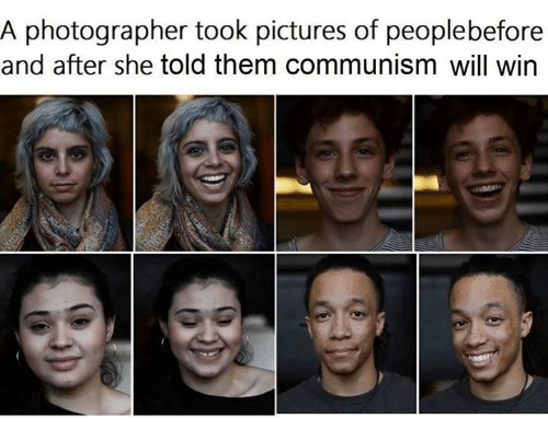 Pictures, Marxist, and Communism: A photographer took pictures of peoplebefore  and after she told them communism will win