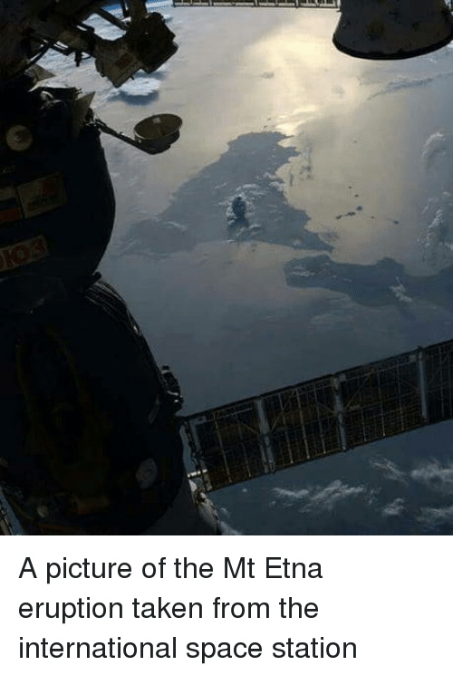 Taken, Space, and International: A picture of the Mt Etna eruption taken from the international space station