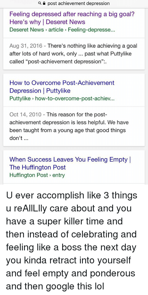 Image result for post achievement depression. success and happiness don't go together.