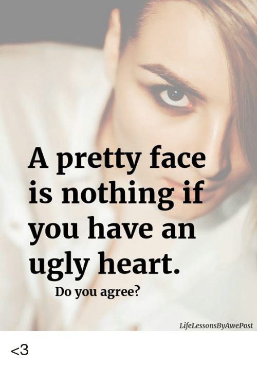do i have an ugly face