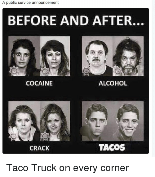 a public service announcement before and after cocaine alcohol tacos 3599618 a public service announcement before and after cocaine alcohol