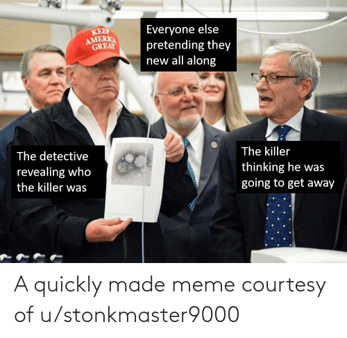 Funny, Meme, and Made: A quickly made meme courtesy of u/stonkmaster9000