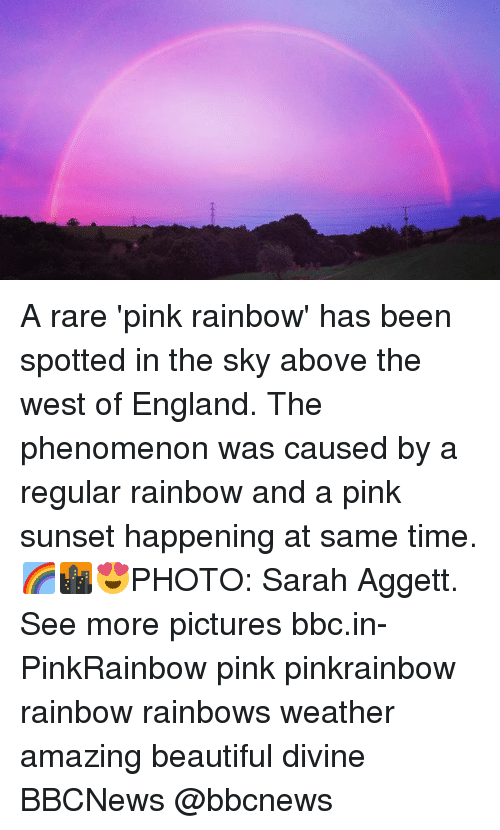 Beautiful, England, and Memes: A rare 'pink rainbow' has been spotted in the sky above the west of England. The phenomenon was caused by a regular rainbow and a pink sunset happening at same time. 🌈🌆😍PHOTO: Sarah Aggett. See more pictures bbc.in-PinkRainbow pink pinkrainbow rainbow rainbows weather amazing beautiful divine BBCNews @bbcnews
