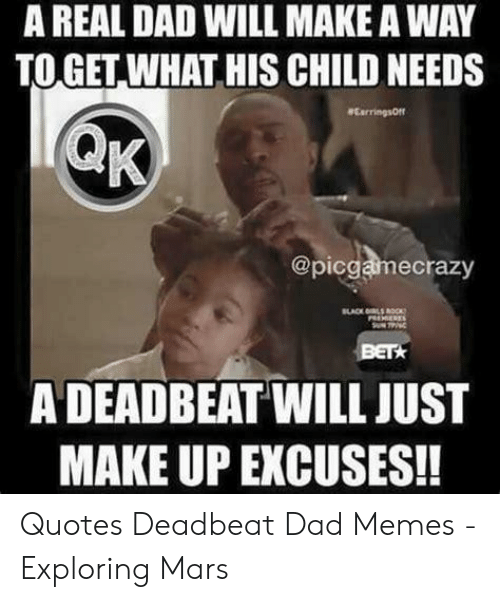 A REAL DAD WILL MAKE a WA TO GET WHAT HIS CHILD NEEDS
