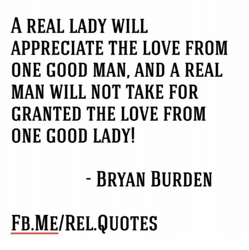 A Real Lady Will Appreciate The Love From One Good Man And A Real