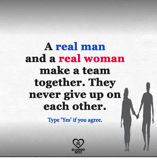 A Real Man And A Real Woman Make A Team Together They Nev Er Give Up