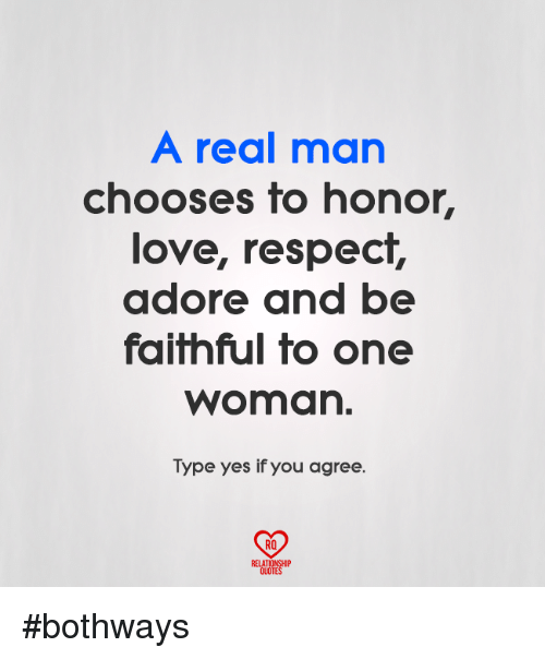Love, Memes, And Respect: A Real Man Chooses To Honor, Love,