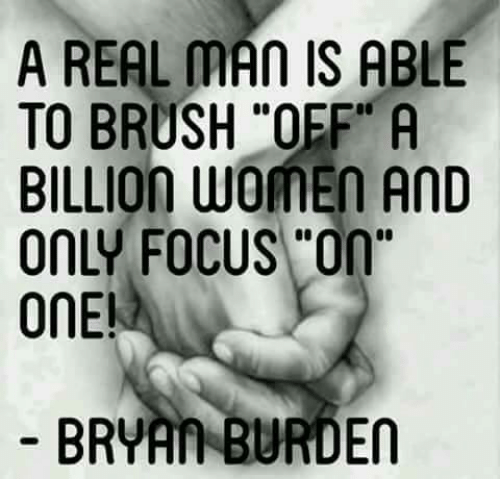 """Memes, Focus, and Women: A REAL MAn IS ABLE  TO BRUSH """"OFF A  BILLION WOMEN AnD  ONLY FOCus On""""  ONE!  En"""