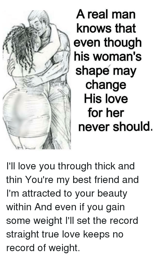 A Real Man Knows That Even Though His Woman's Shape May Change His