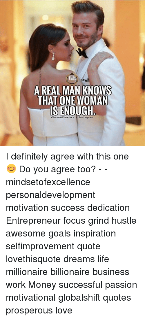 Beautiful Memes, 🤖, And Passions: A REAL MAN KNOWS THAT ONE WOMAN IS ENOUGH