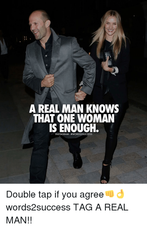 Memes, 🤖, And A Real Man: A REAL MAN KNOWS THAT ONE WOMAN