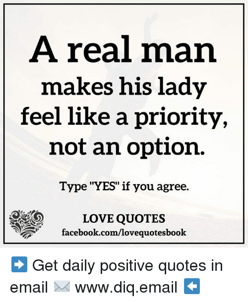 A Real Man Makes His Lady Feel Like A Priority Not An Option Type