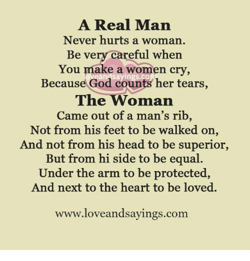 A Real Man Never Hurts A Woman Be Very Careful When You