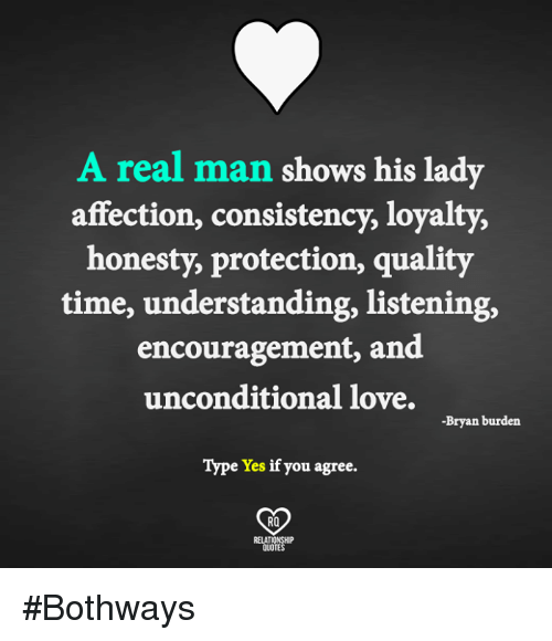 Quotes About Affection Unique A Real Man Shows His Lady Affection Consistency Loyalty Honesty
