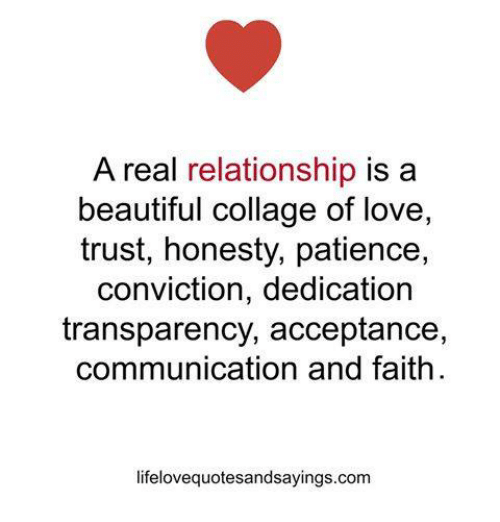 A Real Relationship Is A Beautiful Collage Of Love Trust Honesty