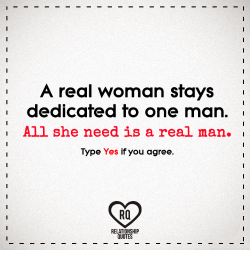 A Real Woman Stays Dedicated To One Man All She Need Is A Real M