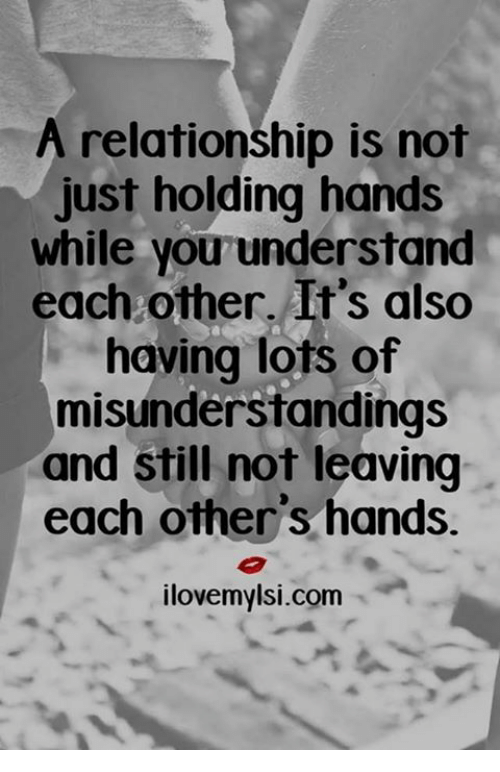 A Relationship Is Not Just Holding Hands While You Understand Each
