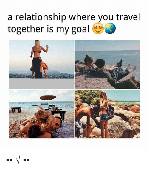 80956c879b Travel Meme images A relationship where you travel together is my goal png