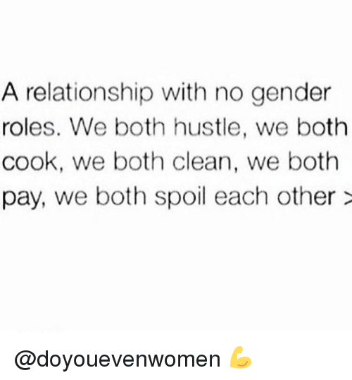 Gym, Gender, and Hustle: A relationship with no gender  roles. We both hustle, we both  cook, we both clean, we both  pay, we both spoil each other @doyouevenwomen 💪