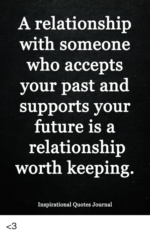 A Relationship With Someone Who Accepts Your Past And Supports Vour
