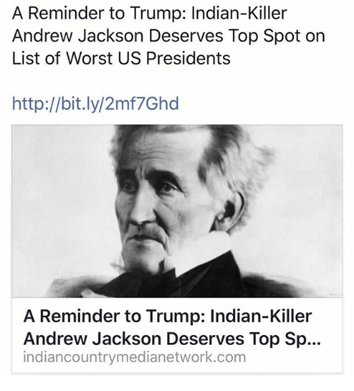 Memes, Http, and Presidents: A Reminder to Trump: Indian-Killer Andrew Jackson Deserves Top Spot on List of Worst US Presidents http://bit.ly/2mf7Ghd A ...