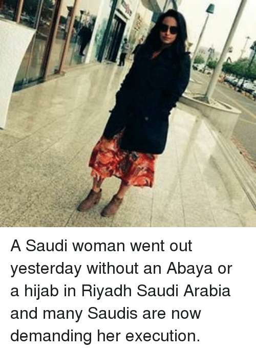 A Saudi Woman Went Out Yesterday Without an Abaya or a Hijab