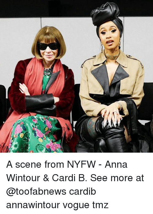 Anna, Memes, and Anna Wintour: A scene from NYFW - Anna Wintour & Cardi B. See more at @toofabnews cardib annawintour vogue tmz