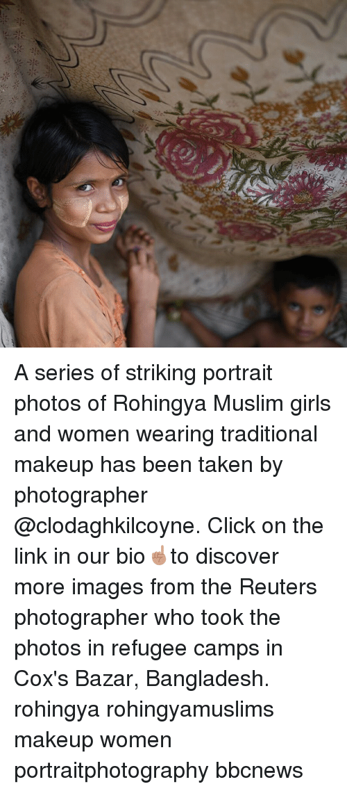 Click, Girls, and Makeup: A series of striking portrait photos of Rohingya Muslim girls and women wearing traditional makeup has been taken by photographer @clodaghkilcoyne. Click on the link in our bio☝🏽to discover more images from the Reuters photographer who took the photos in refugee camps in Cox's Bazar, Bangladesh. rohingya rohingyamuslims makeup women portraitphotography bbcnews