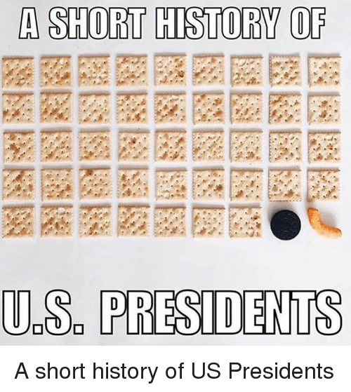 Memes, History, and Presidents: A SHORT HISTORY OF  UDSO PRESIDENTS A short history of US Presidents