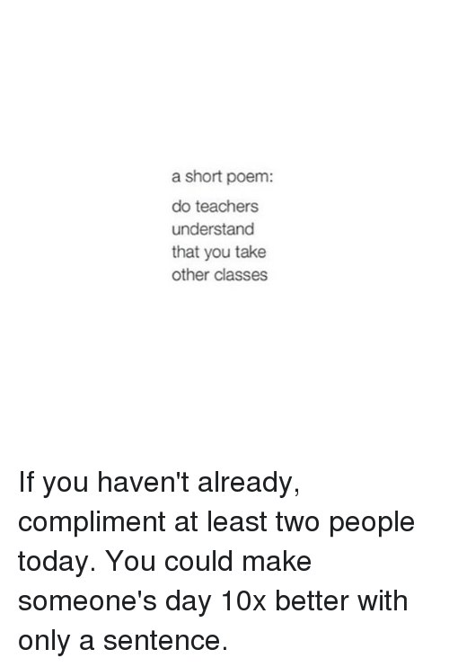 A Short Poem Do Teachers Understand That You Take Other