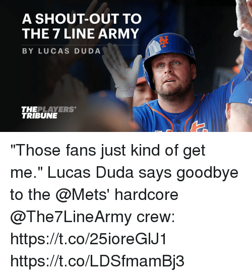 """Memes, Army, and Mets: A SHOUT-OUT TO  THE 7 LINE ARMY  BY LUCAS DUDA  THEPLAYERS  TRIBUNE """"Those fans just kind of get me.""""  Lucas Duda says goodbye to the @Mets' hardcore @The7LineArmy crew: https://t.co/25ioreGlJ1 https://t.co/LDSfmamBj3"""
