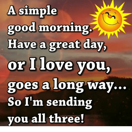 Love, Memes, And Good Morning: A Simple Good Morning. Have A Great