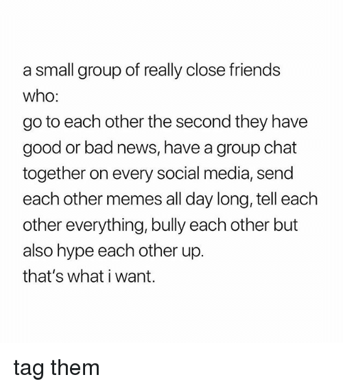 i want close friends