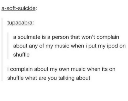 A-Soft-Suicide Tupacabra a Soulmate Is a Person That Won't