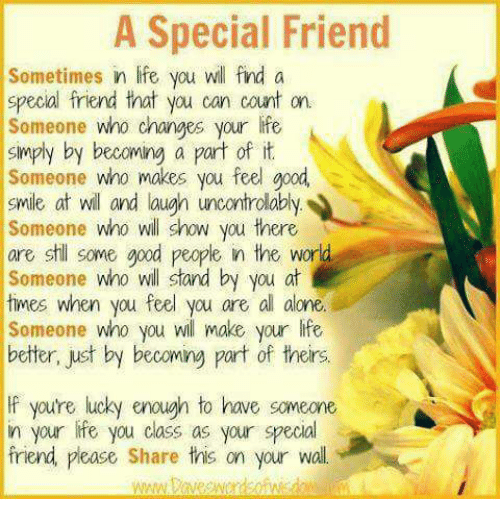 A Special Friend Sometimes Life You Will Find A Special Friend That