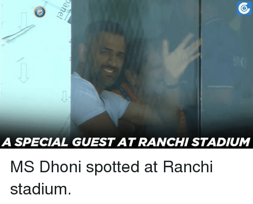 Memes, 🤖, and Dhoni: A SPECIAL GUESTATRANCHI STADIUM MS Dhoni spotted at Ranchi stadium.