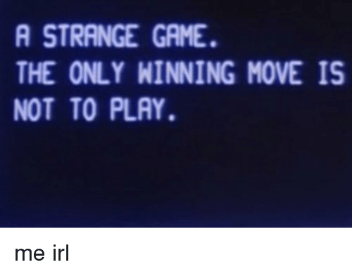 a-strange-game-the-only-winning-move-is-not-to-30443773.png