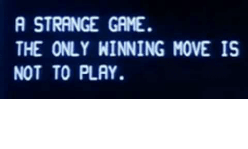a-strange-game-the-only-winning-move-is-
