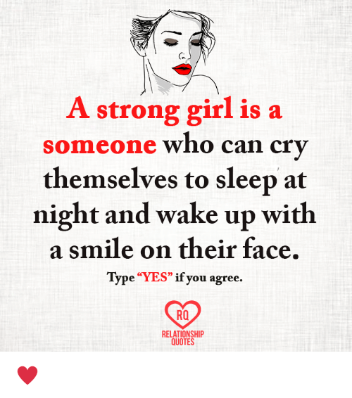 A Strong Girl Is A Someone Who Can Cry Themselves To Sleep At Night