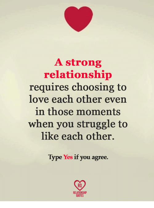 A Strong Relationship Requires Choosing To Love Each Other Even In Best Quotes About Strong Relationship