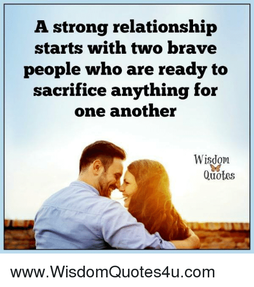 A Strong Relationship Starts With Two Brave People Who Are Ready To Inspiration Quotes About Strong Relationship