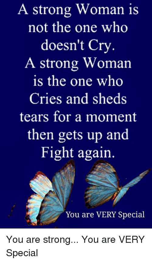 A Strong Woman Is Not The One Who Doesnt Cry A Strong Woman Is The