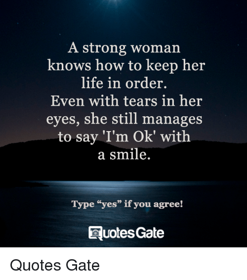 A Strong Woman Knows How To Keep Her Life In Order Even With Tears
